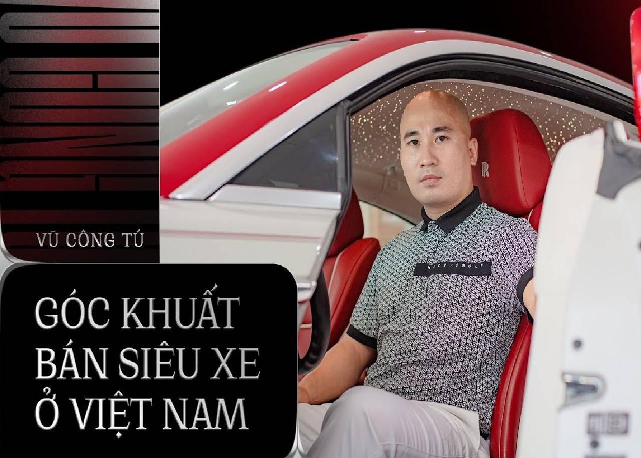 Gặp ông chủ chuyên bán xe khủng cho nhà giàu Việt: 'Nhiều người mua xe không phải để đi'